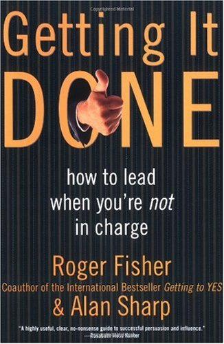Getting It Done How to Lead When You're Not in Charge  1999 edition cover
