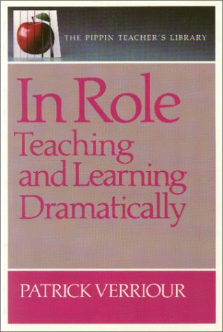 In Role Teaching and Learning Dramatically  1994 edition cover