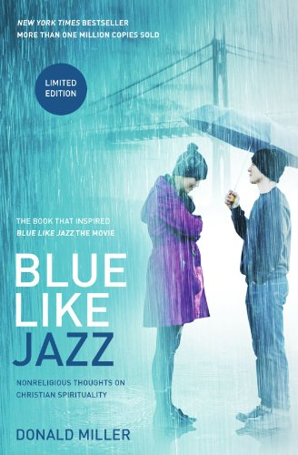 Blue Like Jazz Nonreligious Thoughts on Christian Spirituality  2012 9781400204588 Front Cover