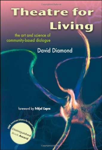Theatre for Living The Art and Science of Community-Based Dialogue N/A edition cover