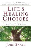 Life's Healing Choices Freedom from Your Hurts, Hang-Ups, and Habits N/A edition cover