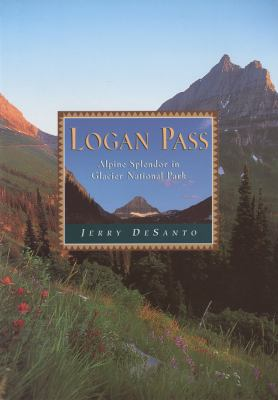 Logan Pass Alpine Splendor in Glacier National Park N/A 9781560441588 Front Cover