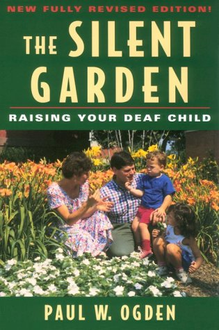Silent Garden Raising Your Deaf Child Revised edition cover