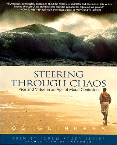 Steering Through Chaos Vice and Virtue in an Age of Moral Confusion N/A 9781576831588 Front Cover