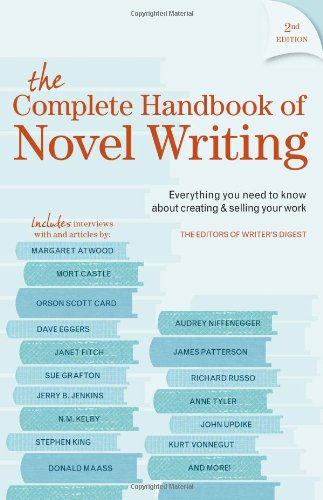 Complete Handbook of Novel Writing Everything You Need to Know about Creating and Selling Your Work 2nd 2010 edition cover