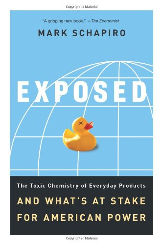 Exposed The Toxic Chemistry of Everyday Products and What's at Stake for American Power  2009 edition cover