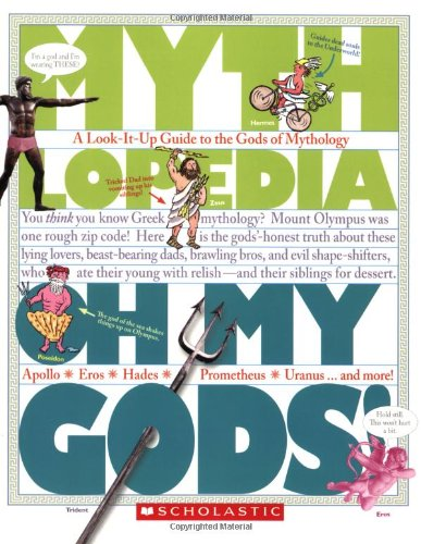 Oh My Gods! A Look-It-Up Guide to the Gods of Mythology N/A edition cover