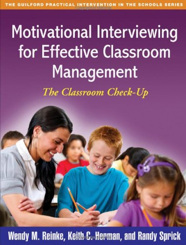 Motivational Interviewing for Effective Classroom Management The Classroom Check-Up  2011 edition cover