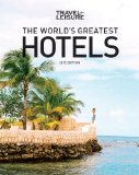 Travel + Leisure: World's Greatest Hotels, Resorts, and Spas (2013):   2013 9781932624588 Front Cover