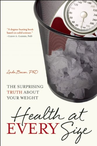 Health at Every Size The Surprising Truth about Your Weight  2009 edition cover