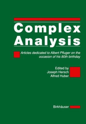 Complex Analysis Articles Dedicated to Albert Pfluger on the Occasion of His 80th Birthday  1988 9783764319588 Front Cover