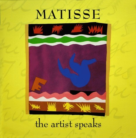 Matisse The Artist Speaks  1996 9780002554589 Front Cover
