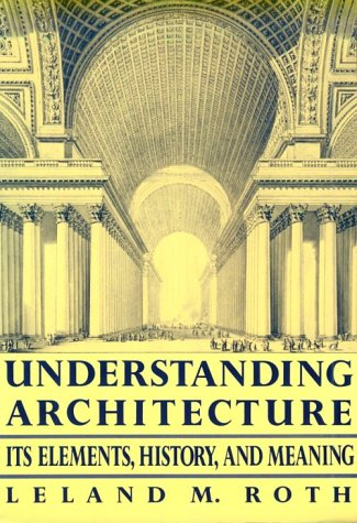 Understanding Architecture Its Elements, History, and Meaning  1997 (Revised) edition cover