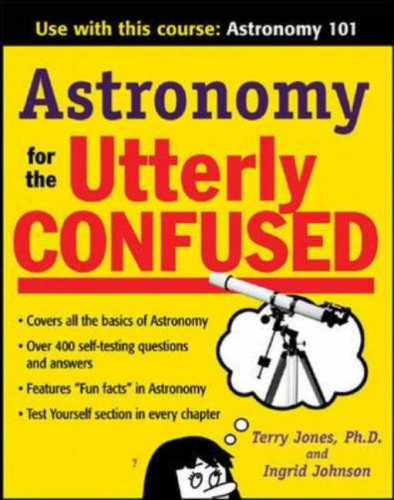 Astronomy for the Utterly Confused   2007 9780071471589 Front Cover