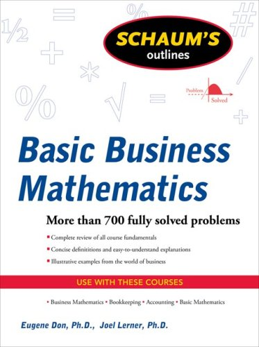 Schaum's Outline of Basic Business Mathematics, 2ed  2nd 2009 9780071611589 Front Cover