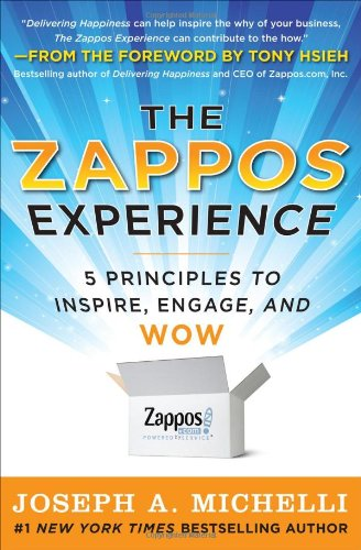 Zappos Experience 5 Principles to Inspire, Engage, and Wow  2012 edition cover