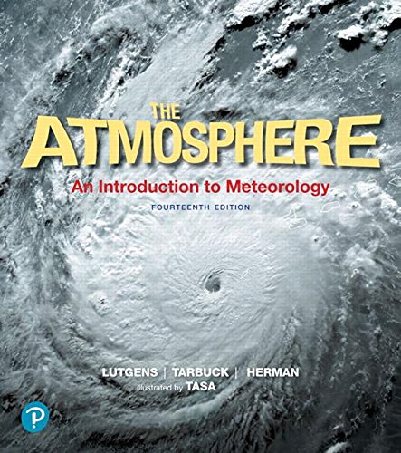 The Atmosphere: An Introduction to Meteorology  2018 9780134758589 Front Cover
