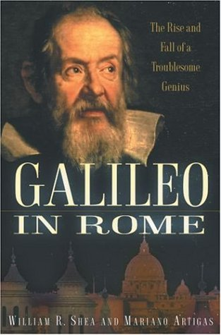 Galileo in Rome The Rise and Fall of a Troublesome Genius  2005 edition cover