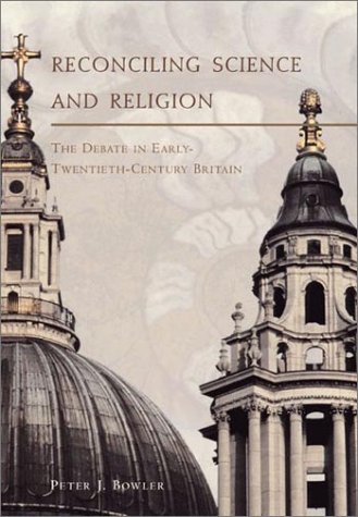 Reconciling Science and Religion The Debate in Early-Twentieth-Century Britain  2001 9780226068589 Front Cover