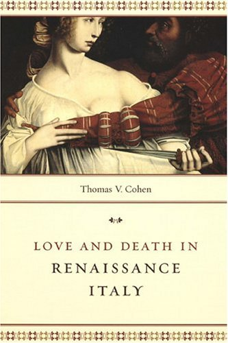 Love and Death in Renaissance Italy   2004 9780226112589 Front Cover