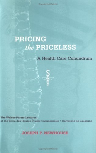 Pricing the Priceless A Health Care Conundrum  2004 edition cover