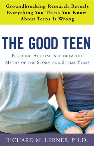 Good Teen Rescuing Adolescence from the Myths of the Storm and Stress Years  2009 9780307347589 Front Cover