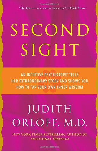 Second Sight An Intuitive Psychiatrist Tells Her Extraordinary Story and Shows You How to Tap Your Own Inner Wisdom N/A edition cover