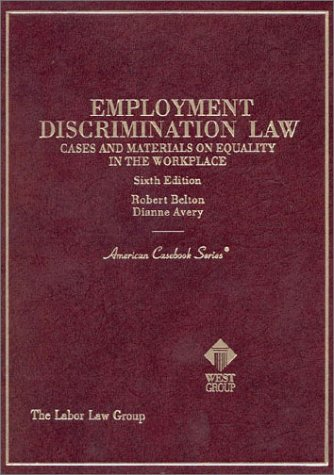 Employment Discrimination Law Cases and Materials on Equality in the Workplace 6th 1999 9780314066589 Front Cover