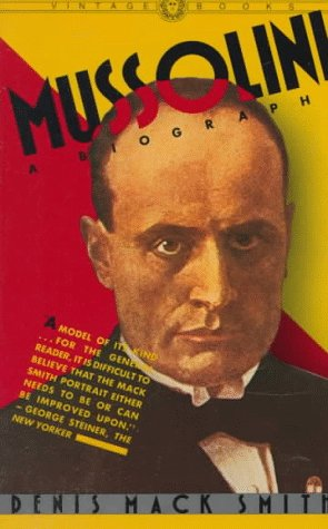 Mussolini A Biography  1983 9780394716589 Front Cover