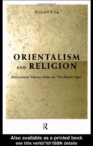 """Orientalism and Religion Postcolonial Theory, India and """"The Mystic East""""  1999 edition cover"""