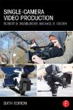Single-Camera Video Production  6th 2014 (Revised) edition cover