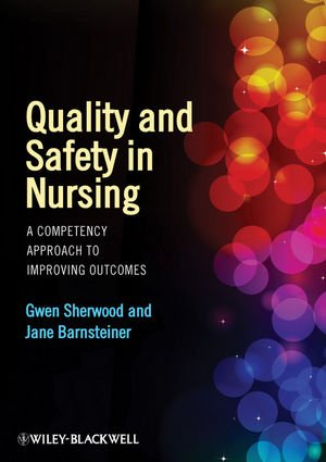 Quality and Safety in Nursing A Competency Approach to Improving Outcomes  2012 edition cover