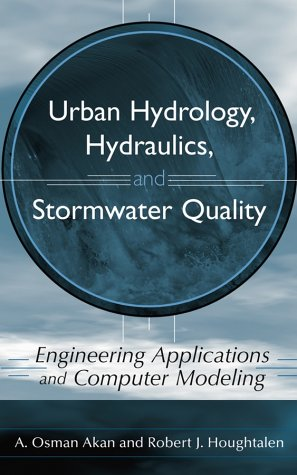 Urban Hydrology, Hydraulics, and Stormwater Quality Engineering Applications and Computer Modeling  2003 9780471431589 Front Cover