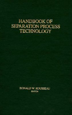Handbook of Separation Process Technology   1987 9780471895589 Front Cover