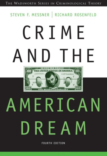 Crime and the American Dream  4th 2007 (Revised) 9780534619589 Front Cover