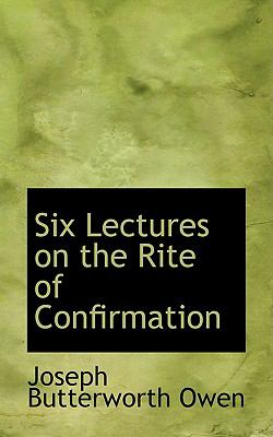 Six Lectures on the Rite of Confirmation:   2008 edition cover