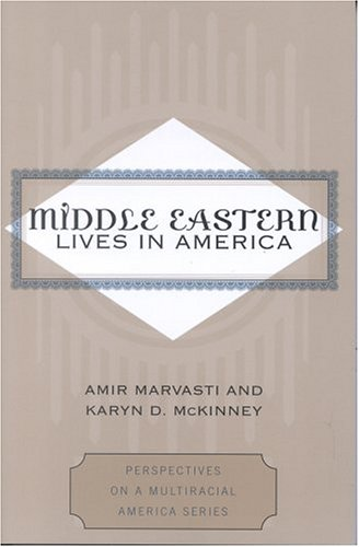 Middle Eastern Lives in America   2004 9780742519589 Front Cover