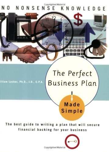 Perfect Business Plan Made Simple The Best Guide to Writing a Plan That Will Secure Financial Backing for Your Business  2005 edition cover