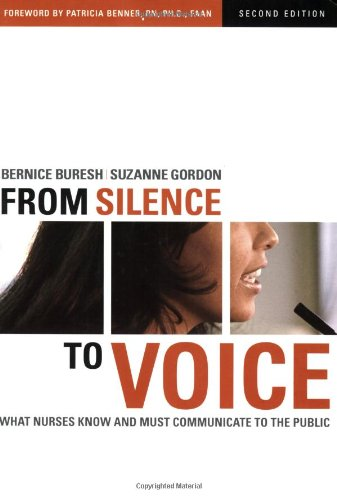 From Silence to Voice What Nurses Know and Must Communicate to the Public 2nd 2006 (Revised) edition cover