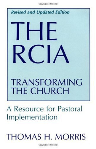 RCIA Transforming the Church: a Resource for Pastoral Implementation  1997 (Revised) 9780809137589 Front Cover