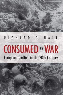 Consumed by War European Conflict in the 20th Century  2010 edition cover