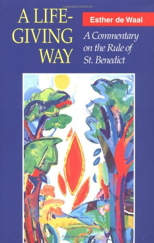 Life-Giving Way A Commentary on the Rule of St. Benedict N/A edition cover