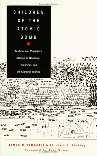 Children of the Atomic Bomb An American Physician's Memoir of Nagasaki, Hiroshima, and the Marshall Islands  1995 edition cover