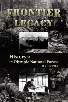 Frontier Legacy: History of the Olympic National Forest 1897 to 1960  2007 edition cover