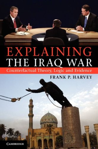 Explaining the Iraq War Counterfactual Theory, Logic and Evidence  2011 edition cover