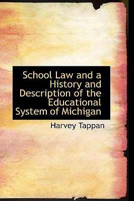 School Law and a History and Description of the Educational System of Michigan N/A 9781113347589 Front Cover