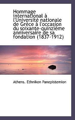 Hommage International À L'Université Nationale de Grèce À L'Occasion du Soixante-Quinzième Annivers N/A 9781113545589 Front Cover