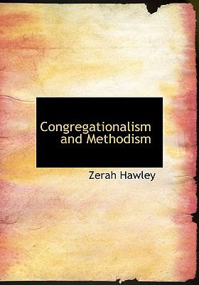 Congregationalism and Methodism N/A 9781115257589 Front Cover