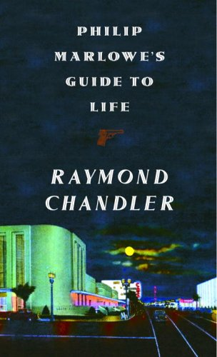Philip Marlowe's Guide to Life   2005 9781400041589 Front Cover