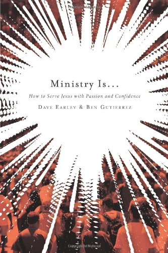Ministry Is ... How to Serve Jesus with Passion and Confidence N/A edition cover
